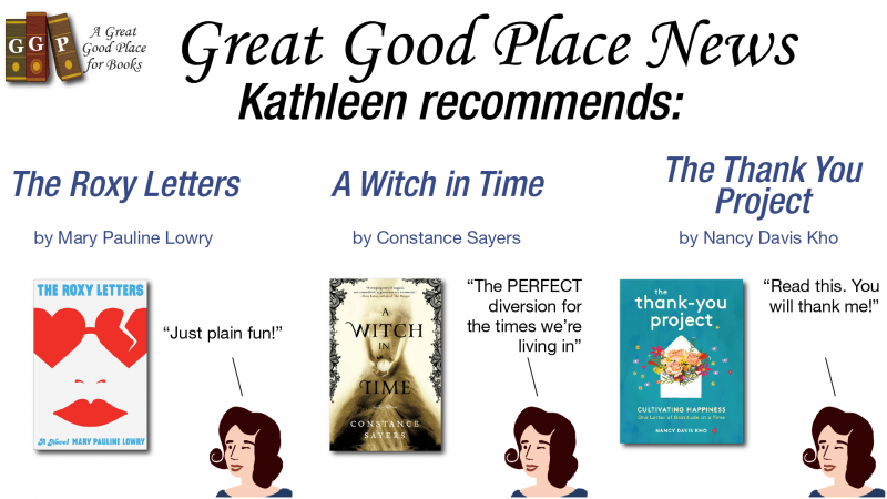 Recommendations from Kathleen of THE ROXY FILES, A WITCH IN TIME and THE THANK YOU PROJECT.